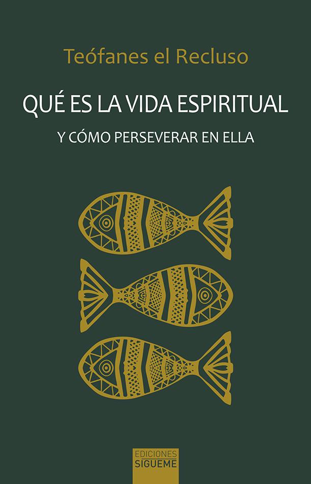 Qué es la vida espiritual y cómo perseverar en ella