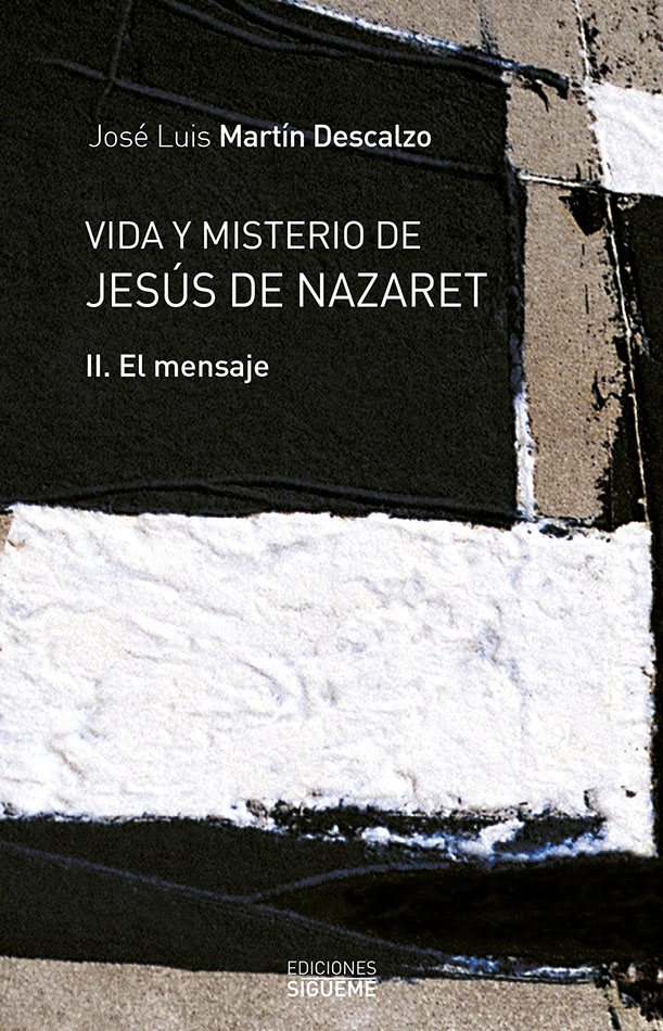Vida y misterio de Jesús de Nazaret, II. El mensaje