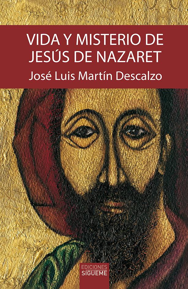 Vida y misterio de Jesús de Nazaret. Obra completa