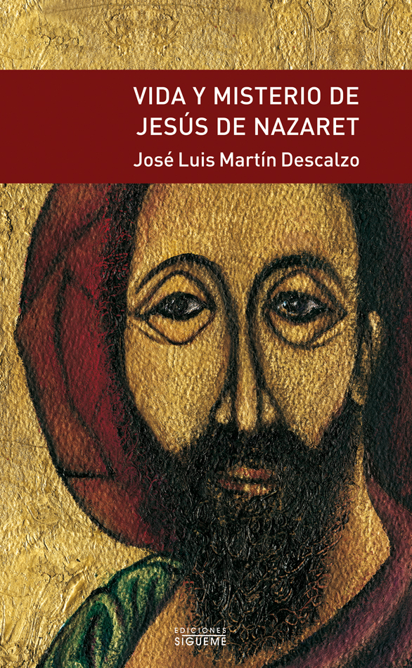 Vida y misterio de Jesús de Nazaret. Obra completa