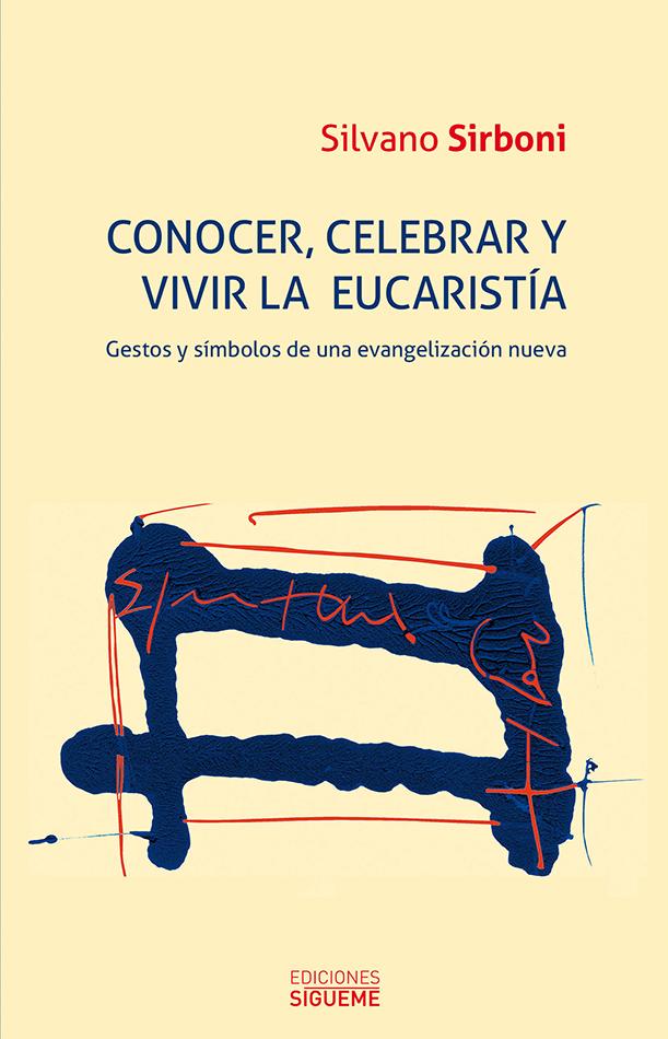 Conocer, celebrar y vivir la eucaristía
