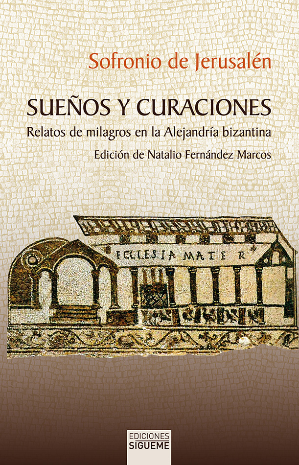 Sueños y curaciones. Relatos de milagros en la Alejandría bizantina