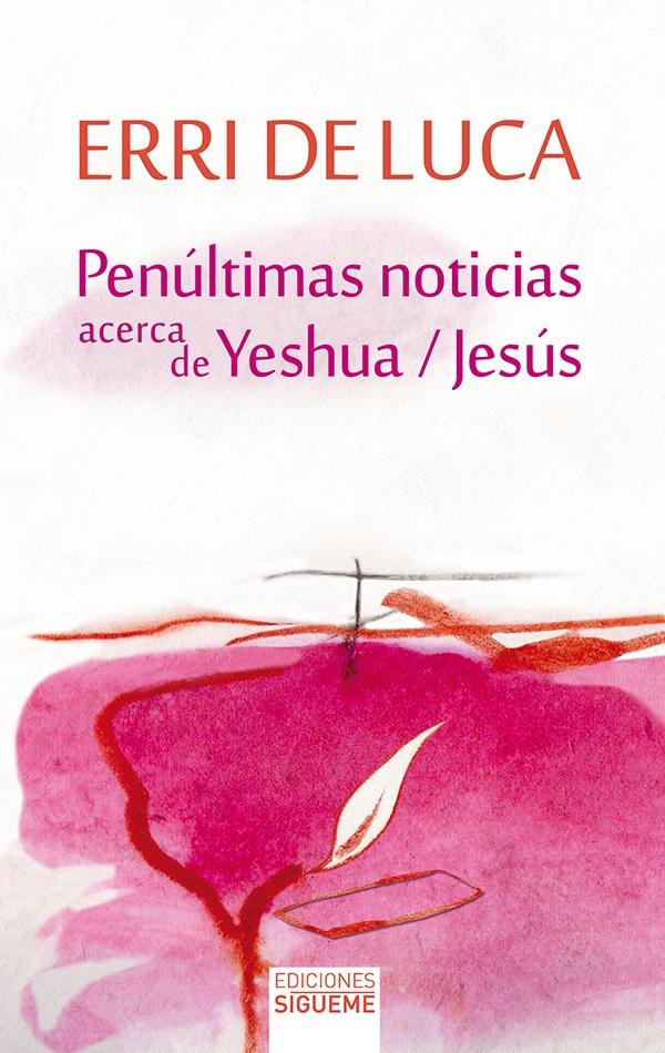Penúltimas noticias acerca de Yeshua/Jesús
