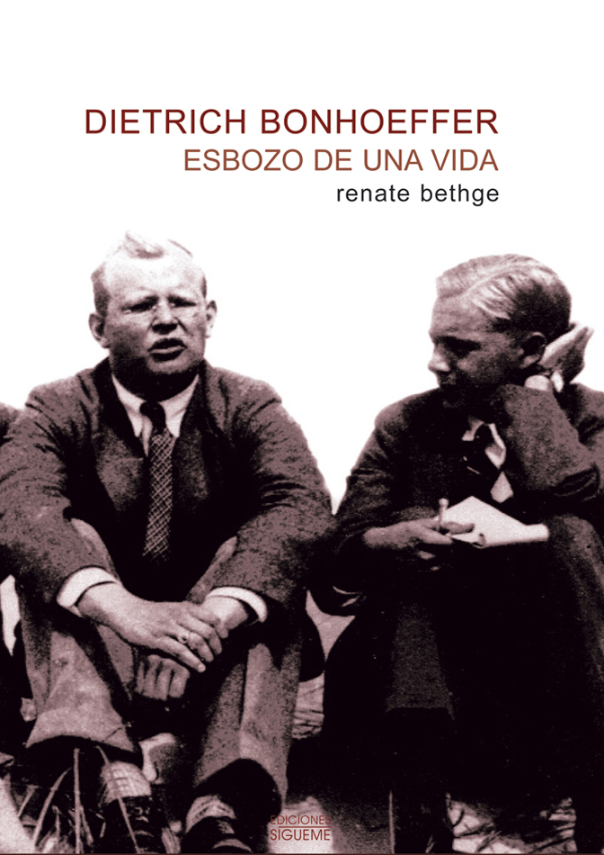 Dietrich Bonhoeffer. Esbozo de una vida