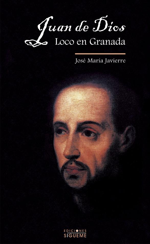 Juan de Dios, loco en Granada