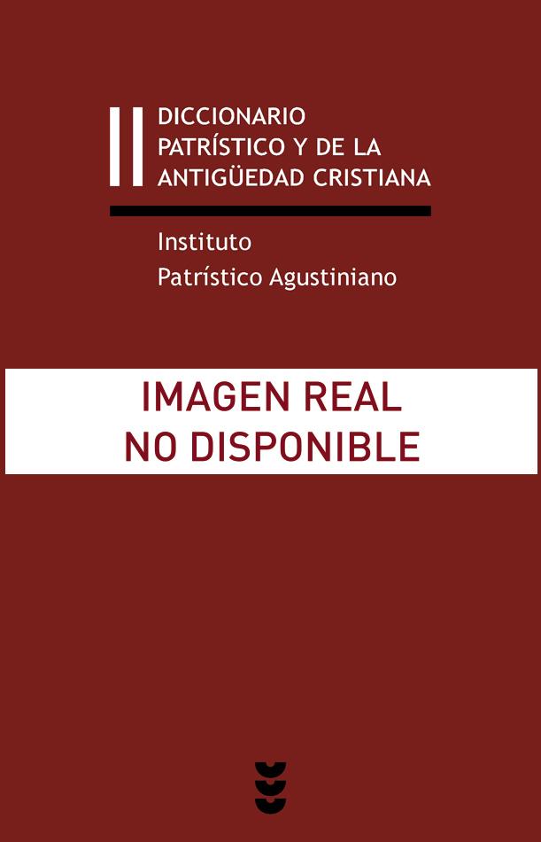 Diccionario patrístico y de la antigüedad cristiana, II