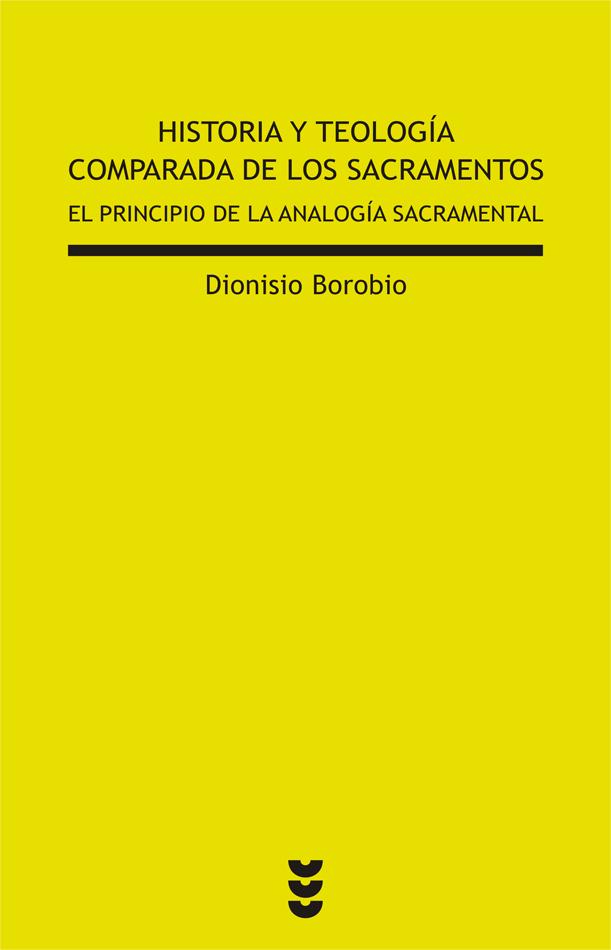 Historia y teología comparada de los sacramentos