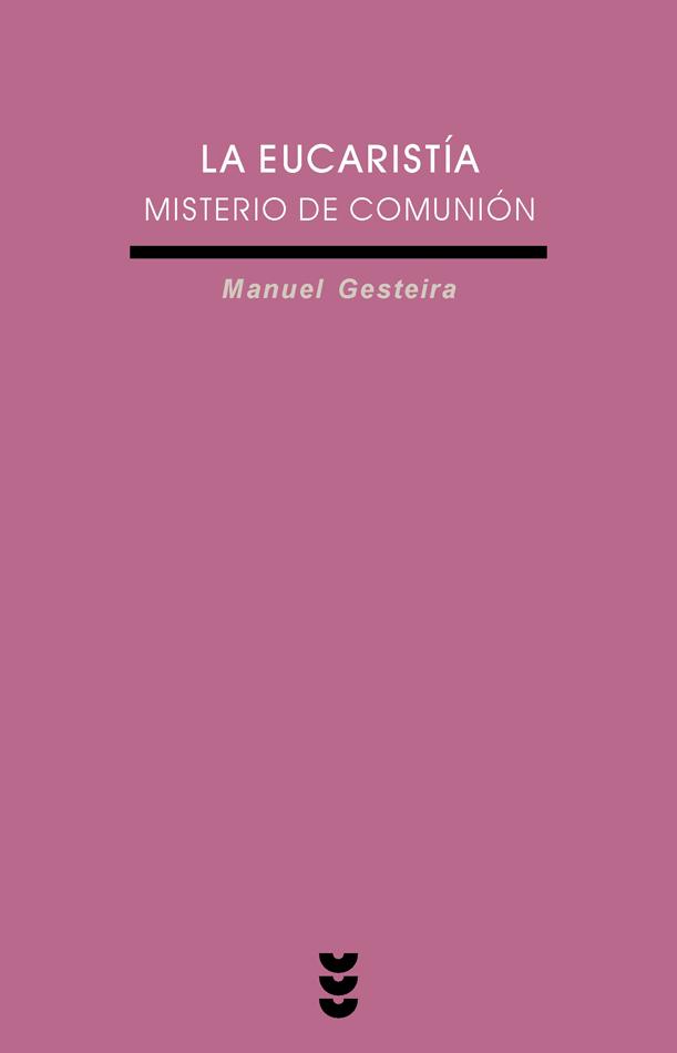 La Eucaristía, misterio de comunión